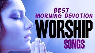 Gospel Music praise and worship songs | Best Morning worship songs
