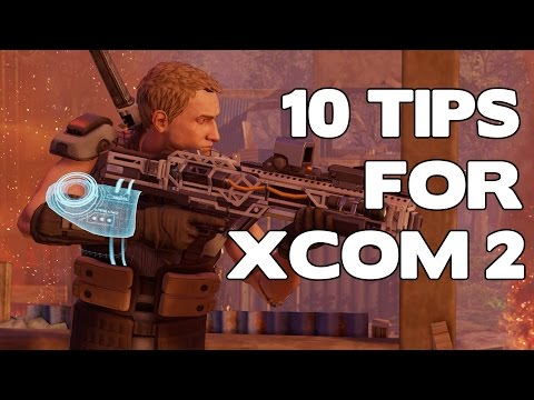 XCOM 2 Guide - My Top 10 Tips To Help You Beat ADVENT In XCOM 2!