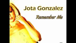 Jota Gonzalez - Remember Me (Radio Edit)