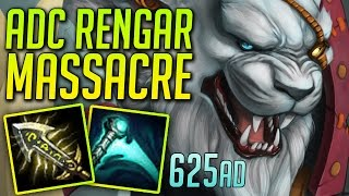 ADC RENGAR MASSACRE 625AD ! [League of legends]