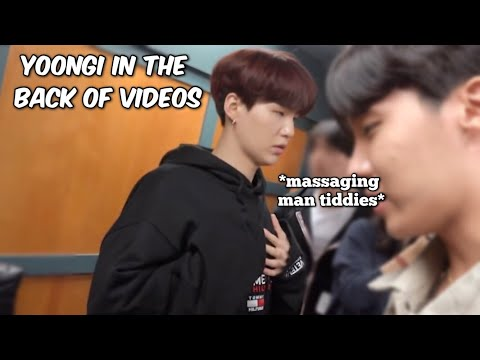 yoongi in the back of videos
