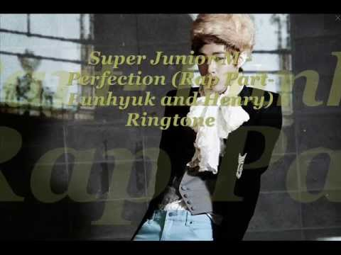 Super Junior M- Perfection (Rap Part-Eunhyuk and Henry) Ringtone.wmv