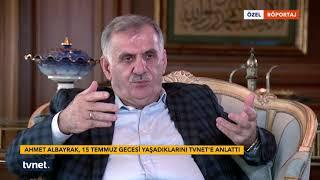 Ahmet Albayrak 15 Temmuz Özel Röportajı - 14.07.2017