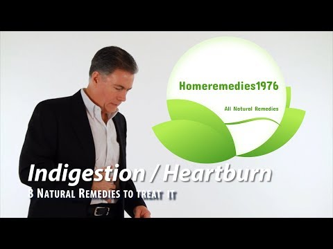 8 Natural Remedies to treat Indigestion / Heartburn