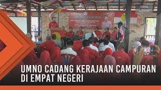 UMNO cadang kerajaan campuran di empat negeri