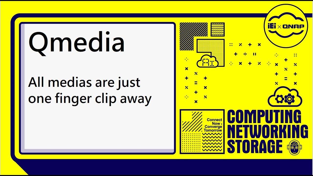 Qmedia-All medias are just one finger away|QNAP 2019 Computex