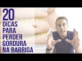 20 Dicas Para Perder Gordura Na Barriga   Dr. Juliano Pimentel