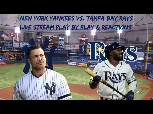 New York Yankees Vs. Tampa Bay Rays Live Play By Play & Reaction