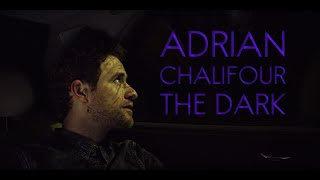 ADRIAN CHALIFOUR - THE DARK (Official Video)