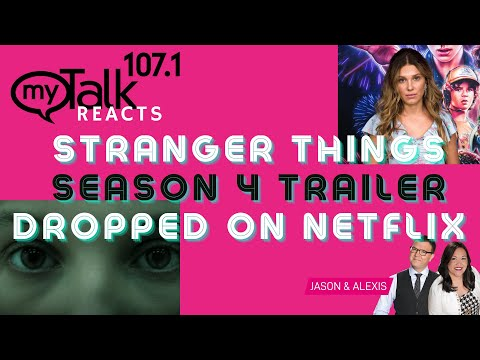 Stranger Things Season 4 Trailer Dropped and Jason & Alexis React