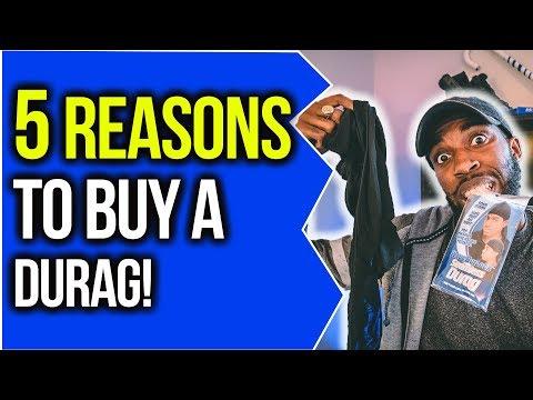 5 REASONS TO BUY A DURAG! FOR MEN & WOMEN!