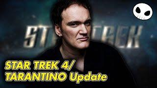 STAR TREK 4 starts soon. Quentin Tarantino's TREK years away.