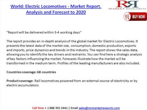 Global Electric Locomotives - Market Report. Analysis and Forecast to 2020