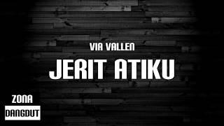 Via Vallen - Jerit Atiku (Lirik)