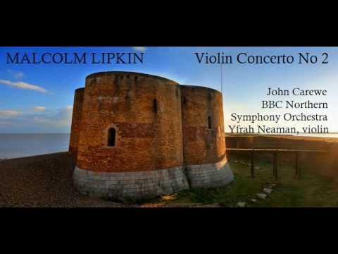 Malcolm Lipkin: Violin Concerto No 2 [Carewe-BBC NSO-Neaman]
