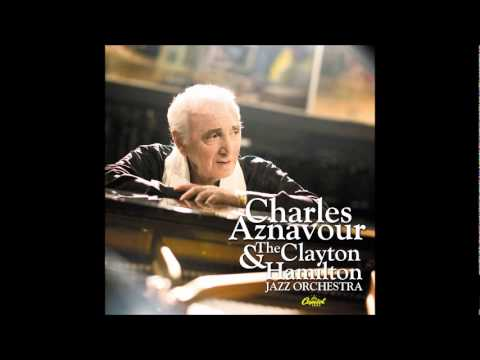 Charles Aznavour & The Clayton-Hamilton Jazz Orchestra - I've discovered that I love you