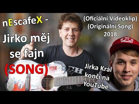 nEscafeX - Jirka Král končí na YouTube (Oficiální Videoklip, Originální SONG) JIRKO MĚJ SE FAJN