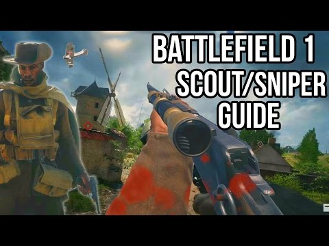 BATTLEFIELD 1 SCOUT SNIPER CLASS GUIDE | All weapons + equipment |