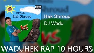 waduhek rap 10 hours