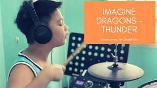 Imagine Dragons - Thunder (Drums cover) by Derrick Ho