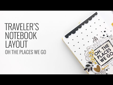 Traveler's Notebook Layout | Oh The Places We Go
