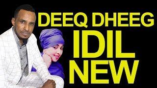 DEEQ DHEEG l IDIL l Somali Music 2018