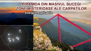 ZONE MISTERIOASE ALE CARPATILOR ROMANESTI ENERGII INEXPLICABILE / PIRAMIDA DIN MASIVUL BUCEGI