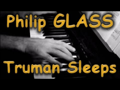 Philip GLASS: Truman Sleeps The Truman Show