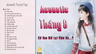 Acoustic Tháng 8 / Nhạc Acoustic Nhẹ Nhàng Sâu Lắng Rung Động Vạn Vạn Con Tim