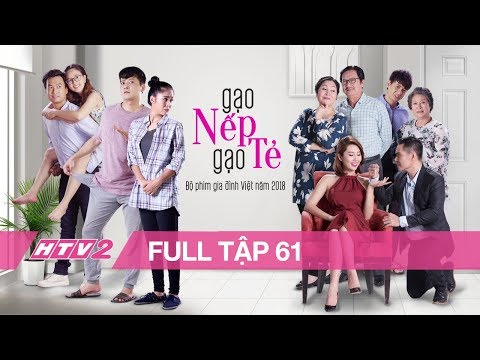 GẠO NẾP GẠO TẺ - Tập 61 - FULL | Phim Gia Đình Việt 2018