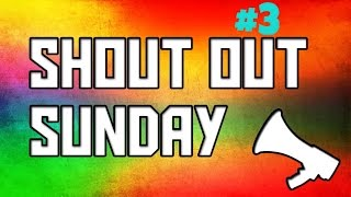 Shoutout Sunday #3 - On A Monday ?!?!