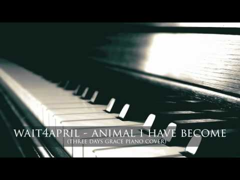 Three Days Grace  Animal I Have Become  wait4april piano