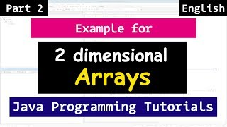 32 |  More on Two Dimensional ( 2 D ) Arrays | Java Array Tutorial for Beginners