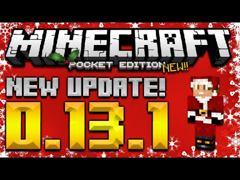 ★MINECRAFT POCKET EDITION 0.13.1 - NEW UPDATE MENU CHANGES & CHRISTMAS SKIN PACK★