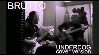 BRUTTO - UNDERDOG (cover version)