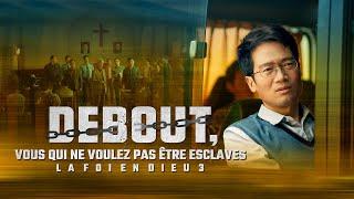 Film chrétien complet 2020 « La foi en Dieu 3 — Debout, vous qui ne voulez pas être esclaves »