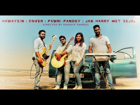 Hawayein | Pawni Pandey | Jab Harry Met Sejal | Feat. Abhilekh Lal | Rushil Mathur | Vinay Nilly