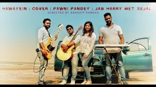 Hawayein Pawni Pandey Jab Harry Met Sejal Feat Abhilekh
