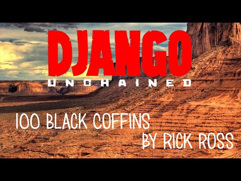 Django Unchained Soundtrack 100 Black Coffins Rick Ross