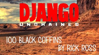 Django Unchained Soundtrack 100 Black Coffins [Rick Ross]