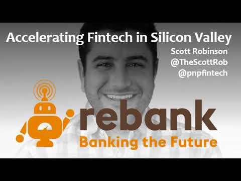 Accelerating Fintech in Silicon Valley with Scott Robinson of Plug and Play Tech Center