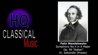 "MENDELSSOHN - Symphony No.4 in A Major, Op.90 ""Italian"" - IV. Saltarello Presto - HQ Classical Music"