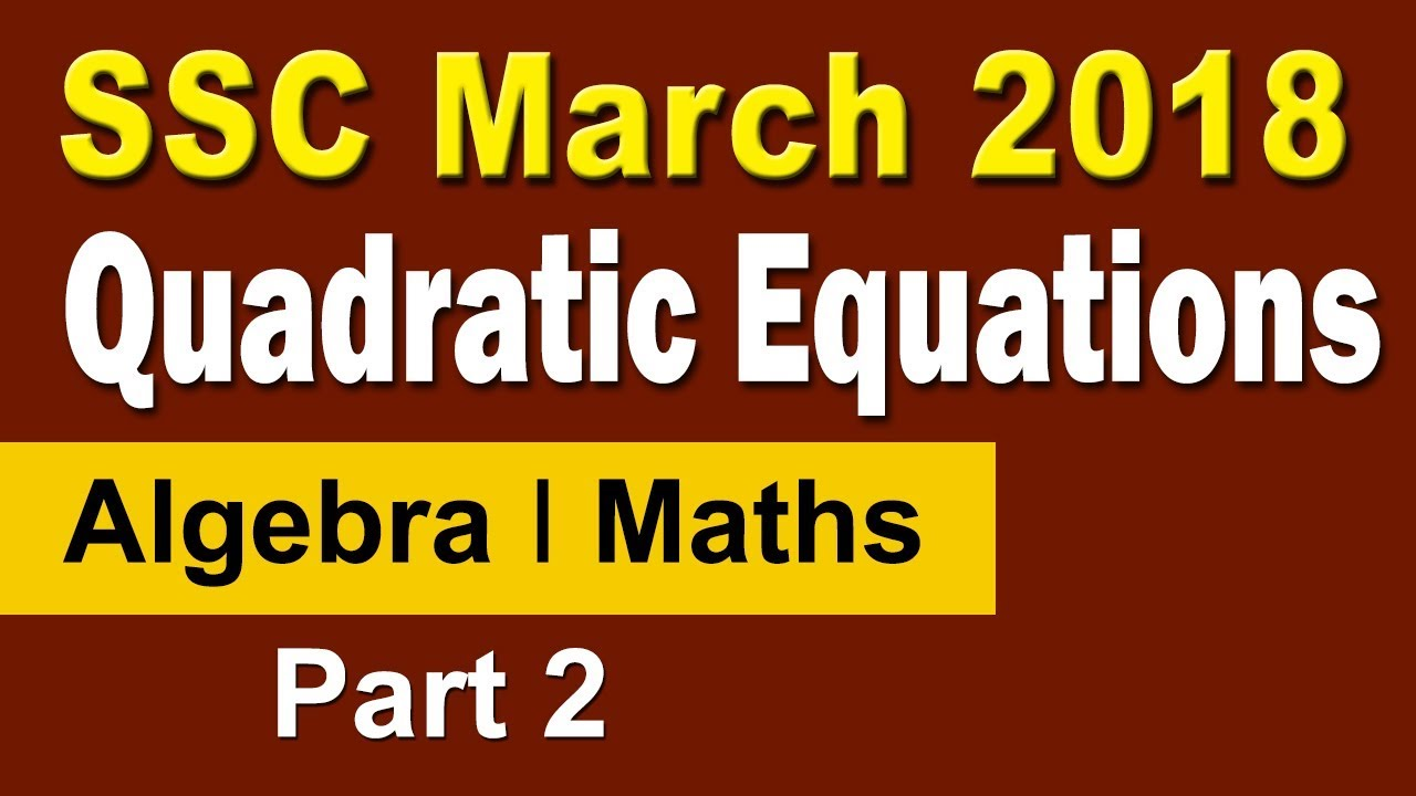Ssc march 2018 i quadratic equations ssc march 2018 i quadratic equations very imp questions in maths 10th board exam falaconquin