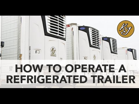 How to Operate a Refrigerated Trailer