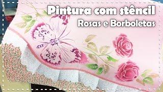 PINTURA EM TECIDO ROSAS E BORBOLETAS com Lili Negrão