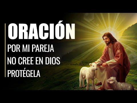 🙏Oración por MI PAREJA que no cree en DIOS – Protégela y haz que crea en ti🙏