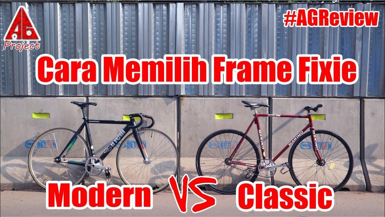 Cara Memilih Frame Sepeda Fixie Agreview Youtube