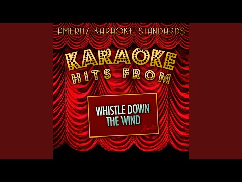 Whistle Down The Wind (Karaoke Version)
