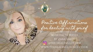 Positive Affirmations for Self Healing with Grief by Zara Smith