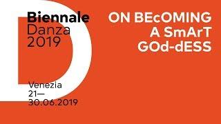 Biennale Danza 2019 - Introduzione di Marie Chouinard